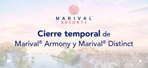 Cierre temporal de Marival Armony y Marival Distinct