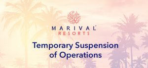 Marival Resorts announce the temporary suspension of operations