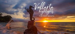 Vallarta Highlights for Every Month