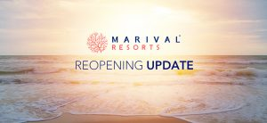 Marival® Resorts Reopening Update