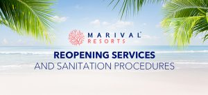 Marival Resorts Reopening Services