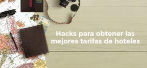 Hacks para obtener las mejores tarifas de hoteles