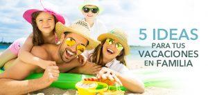 5 ideas para tener las mejores vacaciones con tu familia en la playa